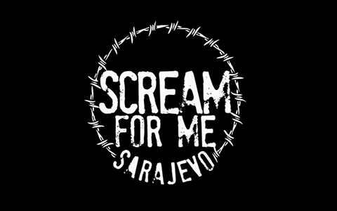 scream for me saraevo